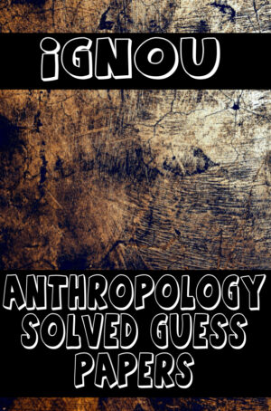Anthropology Solved Guess Papers (MAAN)