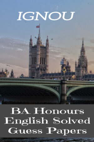 BA Honours English Solved Guess Papers (BAEGH)