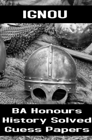 BA Honours History Solved Guess Papers (BAHIH)