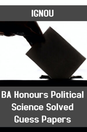 BA Honours Political Science Solved Guess Papers (BAPSH)