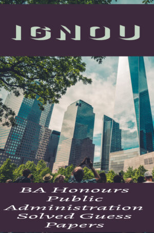 BA Honours Public Administration Solved Guess Papers (BAPAH)