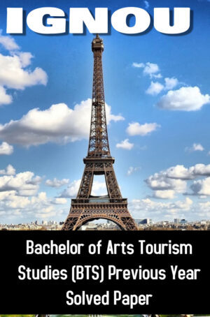 Bachelor of Arts Tourism Studies (BTS) Previous Year Solved Paper