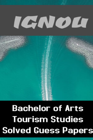 Bachelor of Arts Tourism Studies Solved Guess Papers (BTS)