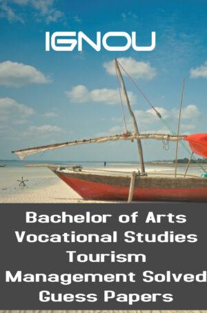 Bachelor of Arts Vocational Studies Tourism Management Solved Guess Papers (BAVTM)