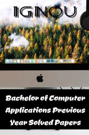 Bachelor of Computer Applications Previous Year Solved Papers (BCA)