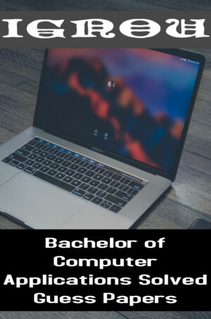 Bachelor of Computer Applications Solved Guess Papers (BCA)