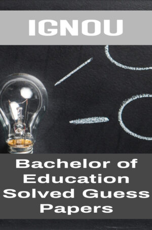 Bachelor of Education Solved Guess Papers (B.Ed)