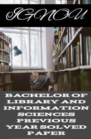 Bachelor of Library and Information Sciences Previous Year Solved Paper (BLIS)