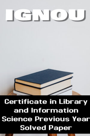 Certificate in Library and Information Science Previous Year Solved Paper (CLIS)