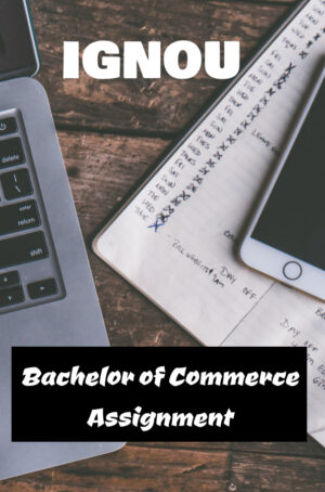Bachelor of Commerce Assignment (BCOMG)