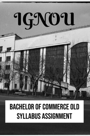Bachelor of Commerce Old Syllabus Assignment