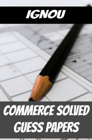 Commerce Solved Guess Papers (MCOM)