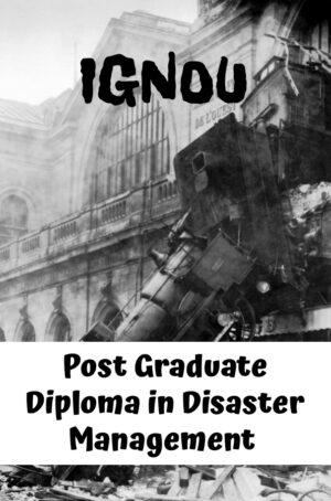 Post Graduate Diploma in Disaster Management (PGDDM)