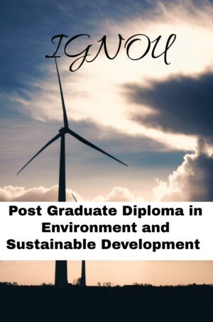 Post Graduate Diploma in Environment and Sustainable Development (PGDESD)