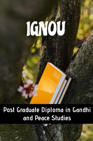 Post Graduate Diploma in Gandhi and Peace Studies (PGDGPS)