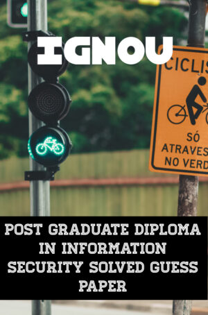Post Graduate Diploma in Information Security (PGDIS) Solved Guess Paper