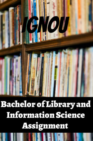 Bachelor of Library and Information Science Assignment (BLIS)