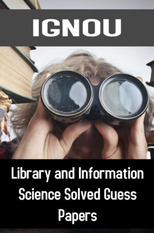 Library and Information Science Solved Guess Papers (BLIS)