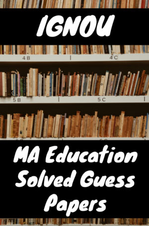 MA Education Solved Guess Papers (MAEDU)