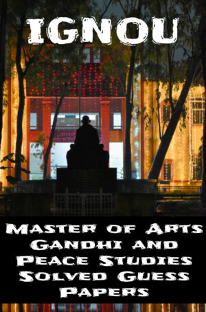 Master of Arts Gandhi and Peace Studies Solved Guess Papers (MGPS)