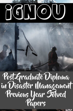 Post Graduate Diploma in Disaster Management (PGDDM) Previous Year Solved Papers