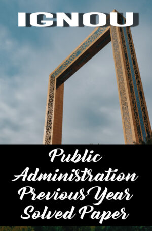 Public Administration Previous Year Solved Paper (MPA)
