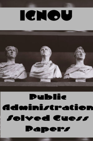 Public Administration Solved Guess Papers (MPA)