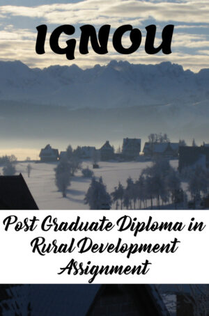 Post Graduate Diploma in Rural Development Assignment (PGDRD)