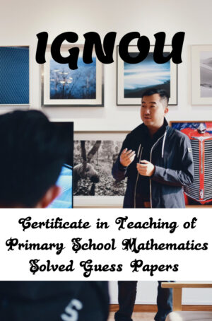 Certificate in Teaching of Primary School Mathematics Solved Guess Papers (CTPM)