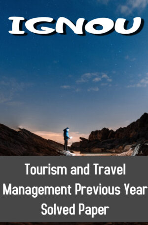 Tourism and Travel Management Previous Year Solved Paper (MTTM)